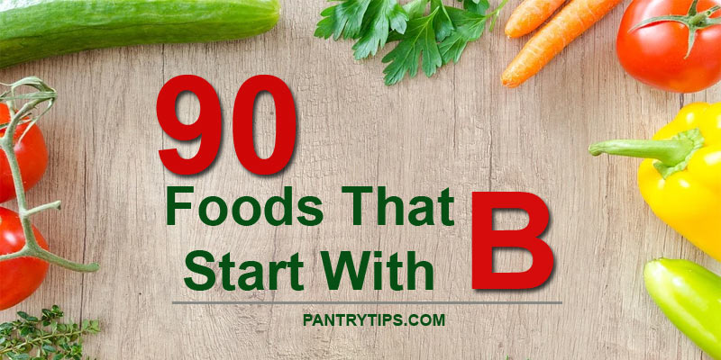 90 Foods That Start With B